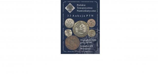 Szanowni Państwo, Serdecznie zapraszamy na 33 Aukcję Polskiego Towarzystwa Numizmatycznego, która odbędzie się 10 grudnia 2016 roku w siedzibie Towarzystwa w Warszawie przy ul. Jezuickiej 6/8. Początek aukcji o godz. […]