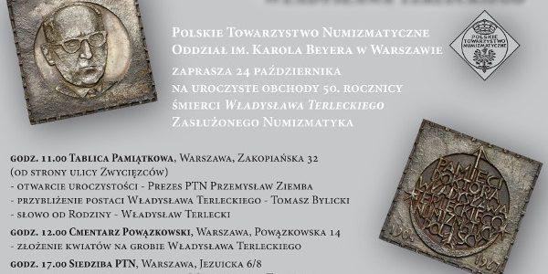 Polskie Towarzystwo Numizmatyczne Oddział im. Karola Beyera w Warszawie zaprasza na uroczyste obchody 50. rocznicy śmierci Władysława Terleckiego. ZAPROSZENIE (PDF) 24 października 2017 roku godz. 11:00 Otwarcie uroczystości przy Tablicy […]