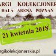 Zapraszamy do odwiedzenia stoiska Polskiego Towarzystwa Numizmatycznego na III TARGACH KOLEKCJONERSKICH,które odbędą się w dniu 21kwietnia 2018 roku w Poznaniu w Hali Widowiskowo-Sportowej ARENAul. Wyspiańskiego 33,60-751 Poznań TARGI DLA ZWIEDZAJĄCYCH […]