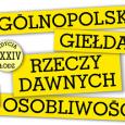 Zapraszamy na XXXIV Ogólnopolską Giełdę Rzeczy Dawnych i Osobliwości w Łodzi. 24-25 listopada 2018 r. Hala Expo, al. Politechniki 4. CZAS TRWANIA GIEŁDY Sobota: godz. 10:00-17:00 Niedziela: godz. 10:00-15:30 Polskie […]