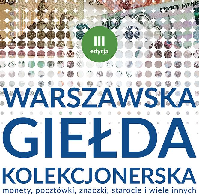 Warszawska Giełda Kolekcjonerska – 07.04.2019 r.