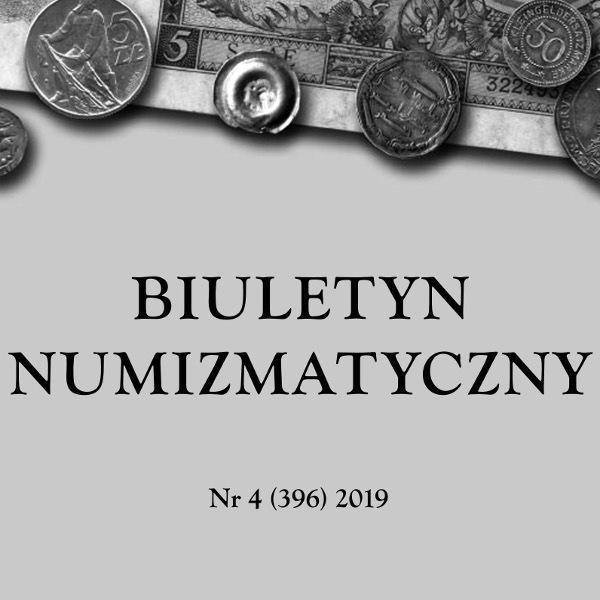 BIULETYN NUMIZMATYCZNY Nr 4 (396) 2019